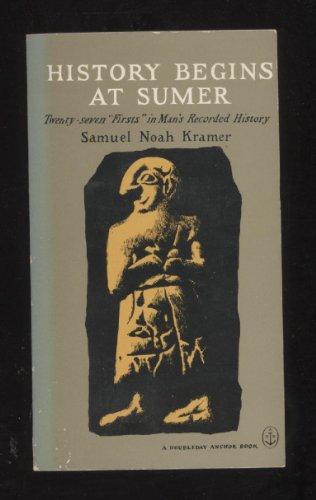 History Begins at Sumer.: Samuel Noah, Kramer