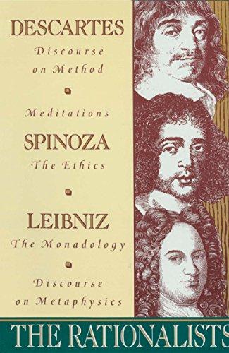 9780385095402: The Rationalists: Descartes: Discourse on Method & Meditations; Spinoza: Ethics; Leibniz: Monadology & Discourse on Metaphysics