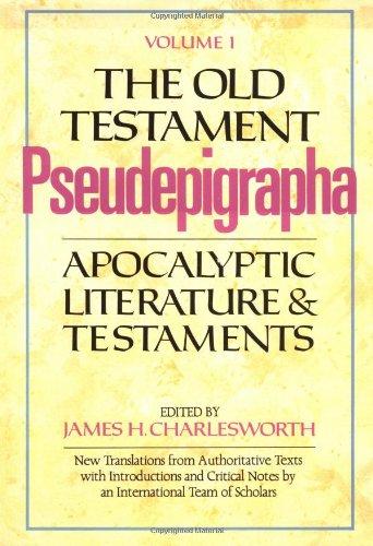 The Old Testament Pseudepigrapha, Vol. 1: Apocalyptic: Charlesworth, James H.