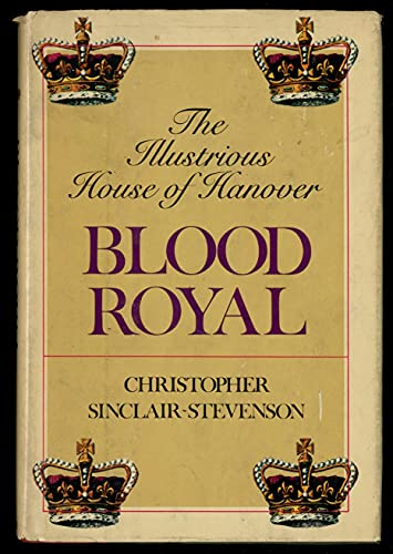 9780385096638: Blood royal: The illustrious House of Hanover