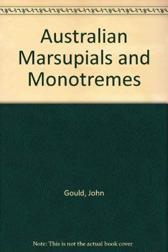 Australian Marsupials and Monotremes: Gould, John