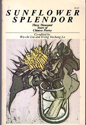 9780385097161: Sunflower Splendor: Three Thousand Years of Chinese Poetry