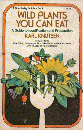 Wild plants you can eat: A guide: Knutsen, Karl