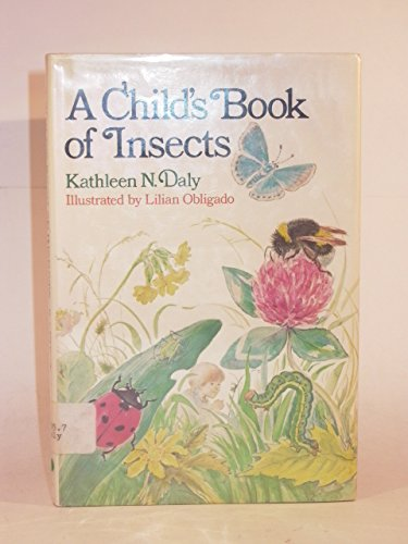 A child's book of insects,: Daly, Kathleen N