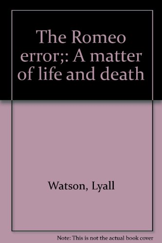 9780385097697: The Romeo error;: A matter of life and death