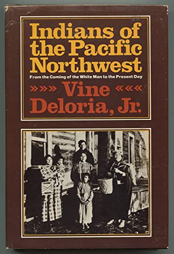 Indians of the Pacific Northwest: From the: Deloria, Vine