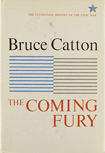 9780385098137: The Coming Fury (Centennial History of the Civil War)