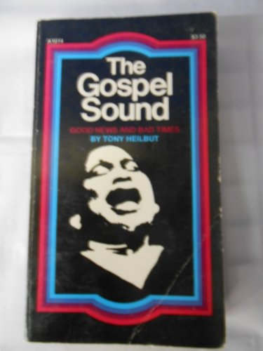 9780385098618: The Gospel Sound: Good News and Bad Times