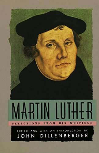 9780385098762: Martin Luther : Selections From His Writings