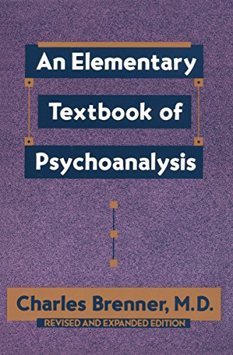 An Elementary Textbook of Psychoanalysis: Brenner, Charles