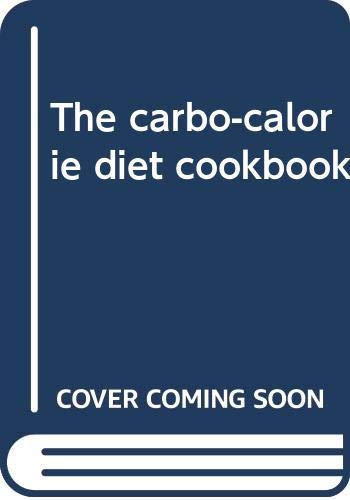 9780385099080: The carbo-calorie diet cookbook