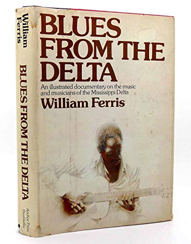 9780385099189: Blues from the Delta / William Ferris