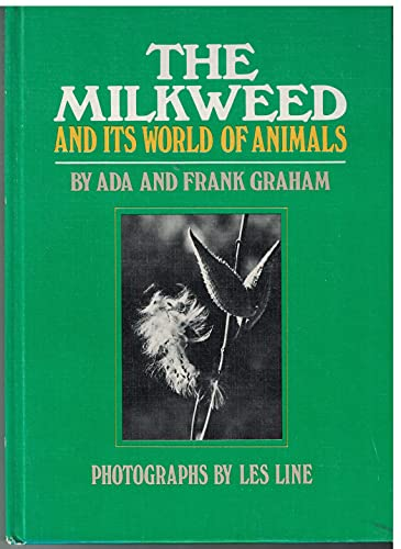 The Milkweed and Its World of Animals: Ada Graham, Frank