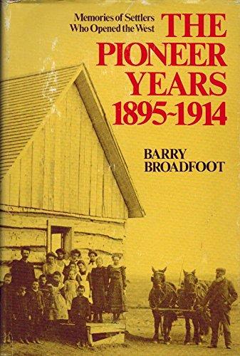 The Pioneer Years, 1895-1914: Memories of Settlers: Barry Bradfoot
