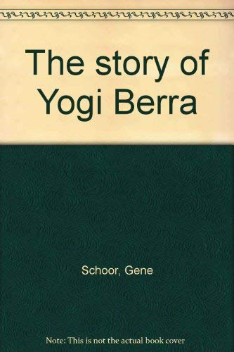 The story of Yogi Berra (0385110219) by Gene Schoor