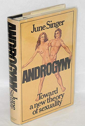 9780385110259: Androgyny: Toward a New Theory of Sexuality