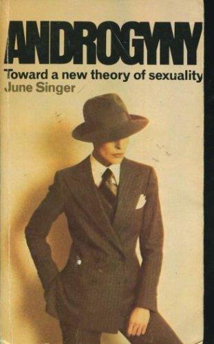 9780385110266: Androgyny: Toward a New Theory of Sexuality