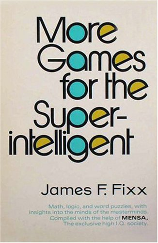 9780385110396: More Games for the Super Intelligent