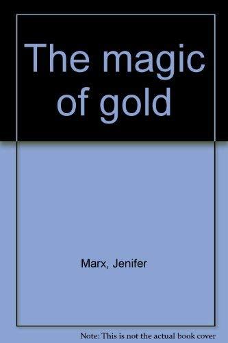 The magic of gold: Marx, Jenifer