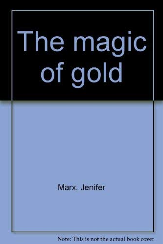 9780385110990: The magic of gold