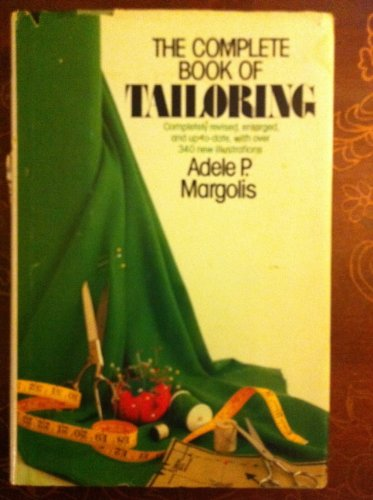 The Complete Book of Tailoring: Margolis, Adele P
