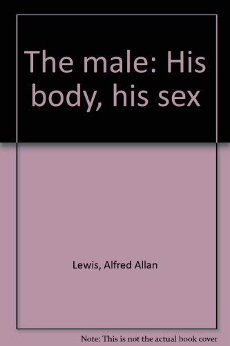 The male: His body, his sex (0385111215) by Lewis, Alfred Allan