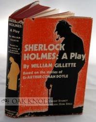 Sherlock Holmes: A play: William Gillette