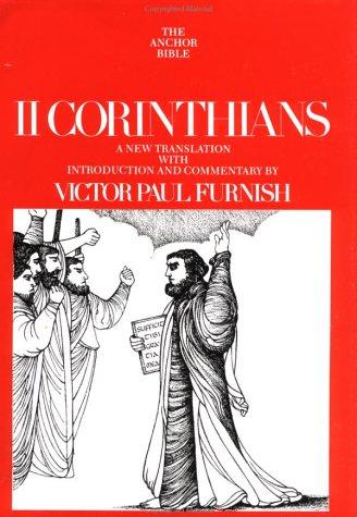 II Corinthians (The Anchor Bible, Vol. 32A): Furnish, Victor Paul