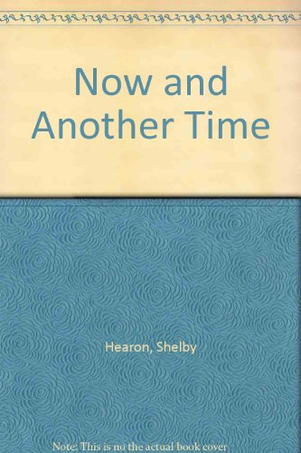 Now And Another Time (SIGNED Plus SIGNED NOTE): Hearon, Shelby