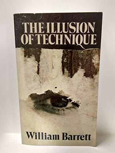 The Illusion of Technique : A Search: Peter Barrett; William