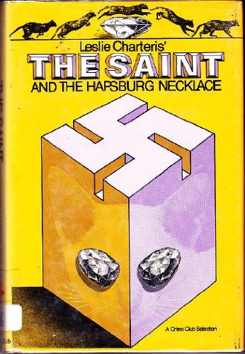 Leslie Charteris' The Saint and the Hapsburg necklace (His The Saint series) (0385112262) by Leslie Charteris; Christopher Short