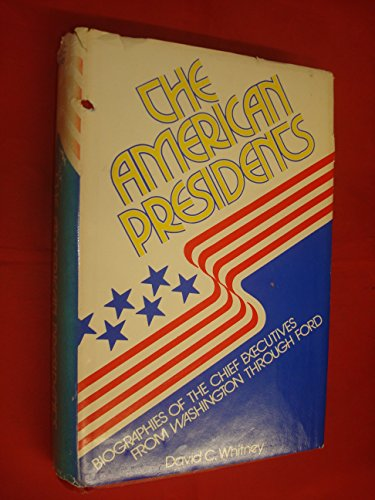 9780385112659: The American Presidents: Biographies of the Chief Executives from Washington through Ford
