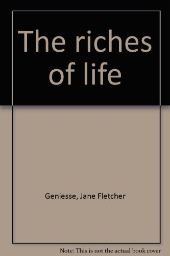 The Riches of Life: Geniesse, Jane