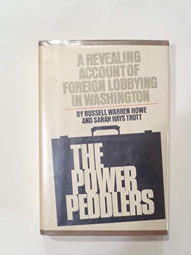 POWER PEDDLERS, THE: Howe, Russell W. & Trott, S.H.
