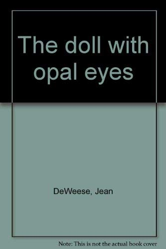 The doll with opal eyes: DeWeese, Jean