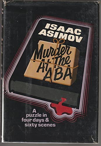 Murder at the ABA a puzzle in four days and sixty scenes: Asimov, Isaac