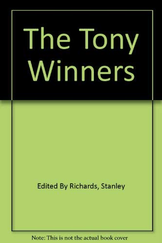The Tony winners: A collection of ten exceptional plays, winners of the Tony Award for the most ...