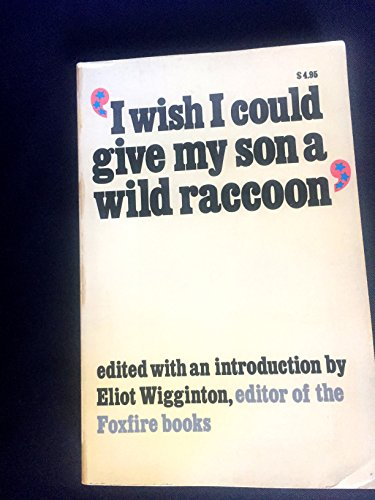I Wish I Could Give My Son: Eliot Wigginton [Editor]