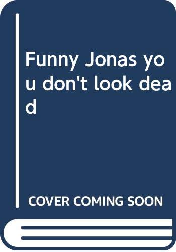 9780385114158: Funny, Jonas, you don't look dead