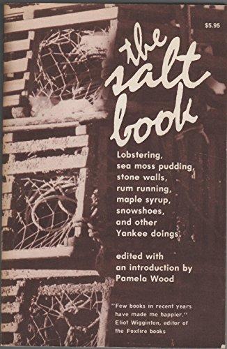 The Salt Book: Lobstering, Sea Moss Pudding,: Pamela Wood (ed.)