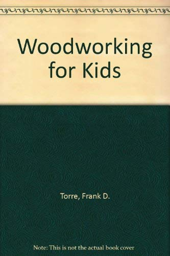 9780385114301: Woodworking for Kids