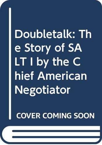 Doubletalk: The Story of SALT I by: Gerard Smith
