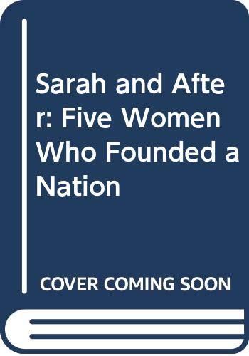 Sarah and After: Five Women of the Old Testament (0385114567) by Banks, Lynne Reid