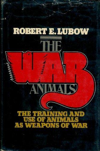 The war animals: Robert E Lubow