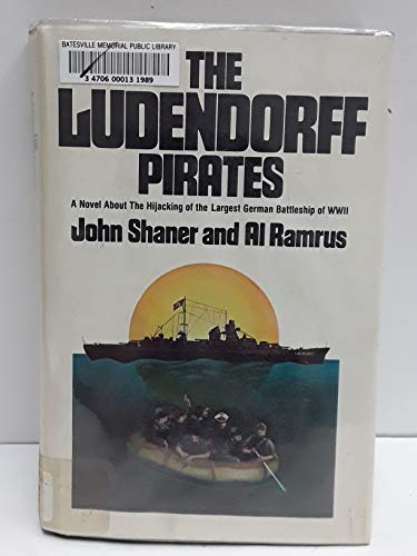9780385114608: The Ludendorff Pirates: A Novel about the Hijacking of the Largest German Battleship of WW II