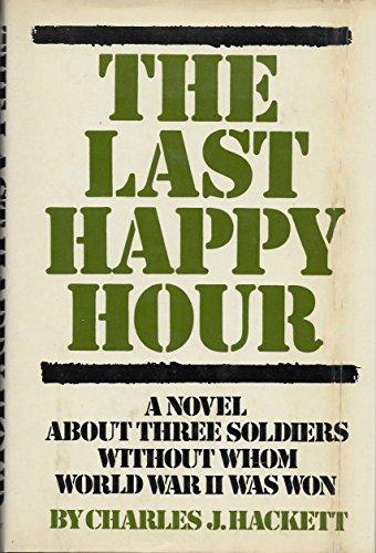 The Last Happy Hour: Charles J. Hackett
