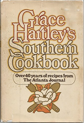 9780385114738: Grace Hartley's Southern Cookbook: Over 40 Years of Recipes from the Atlanta Journal