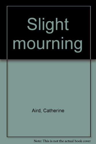 Slight mourning: Catherine Aird
