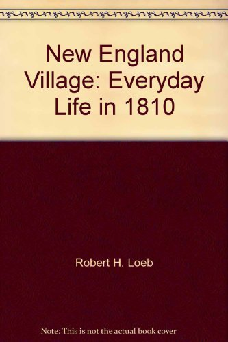 9780385114899: New England Village: Everyday Life in 1810