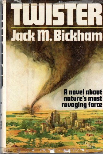 Twister: Bickham, Jack M